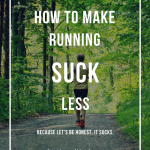 How to make Running Suck Less